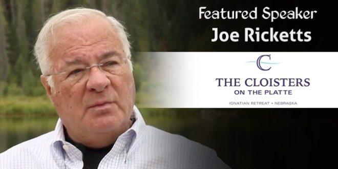 Joe Ricketts – Cloisters on the Platte