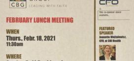 Febr. 18, 2021 – CBGO LUNCH MTG & Speaker